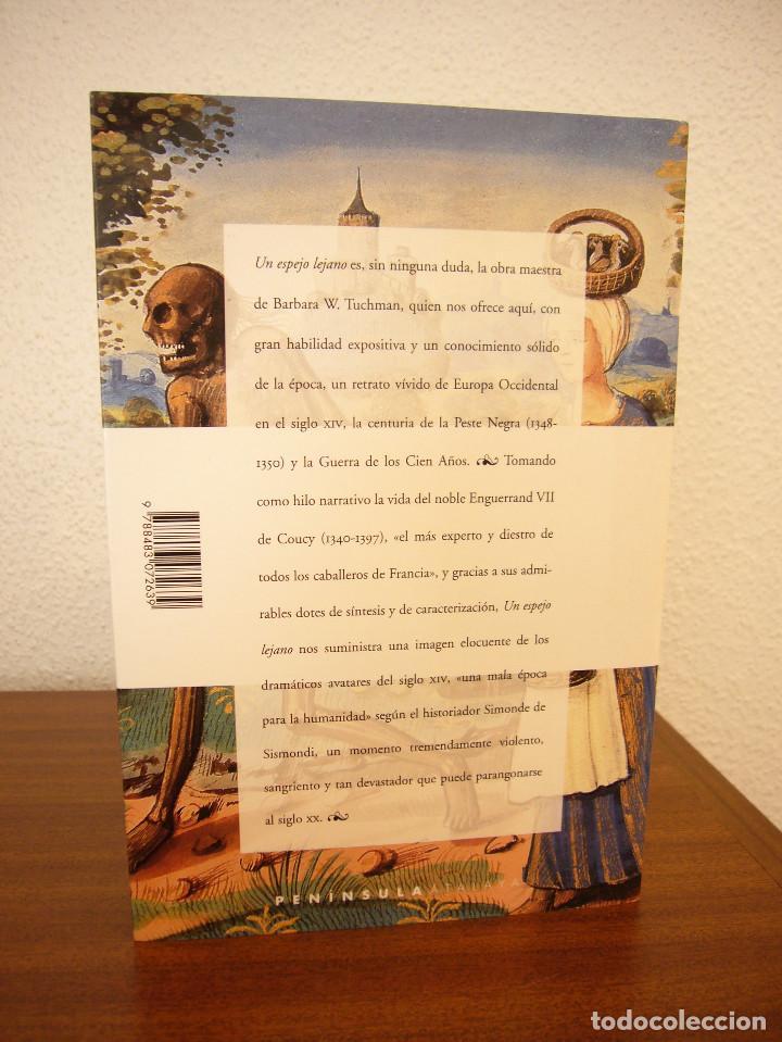 Libros de segunda mano: BARBARA W. TUCHMAN: UN ESPEJO LEJANO. EL CALAMITOSO SIGLO XIV (PENÍNSULA, 2000) COMO NUEVO - Foto 3 - 168379676