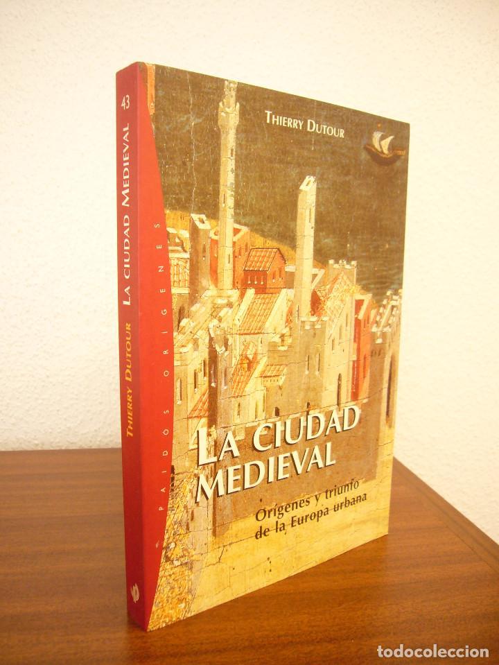 THIERRY DUTOUR: LA CIUDAD MEDIEVAL (PAIDÓS, 2004) COMO NUEVO (Libros de Segunda Mano - Historia - Otros)