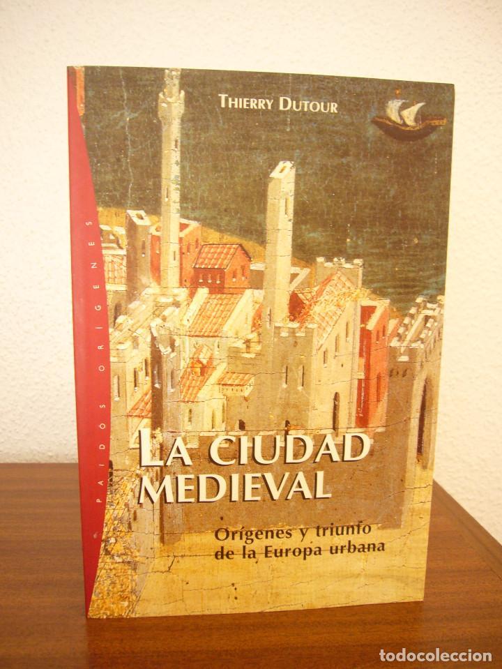 Libros de segunda mano: THIERRY DUTOUR: LA CIUDAD MEDIEVAL (PAIDÓS, 2004) COMO NUEVO - Foto 2 - 168379984