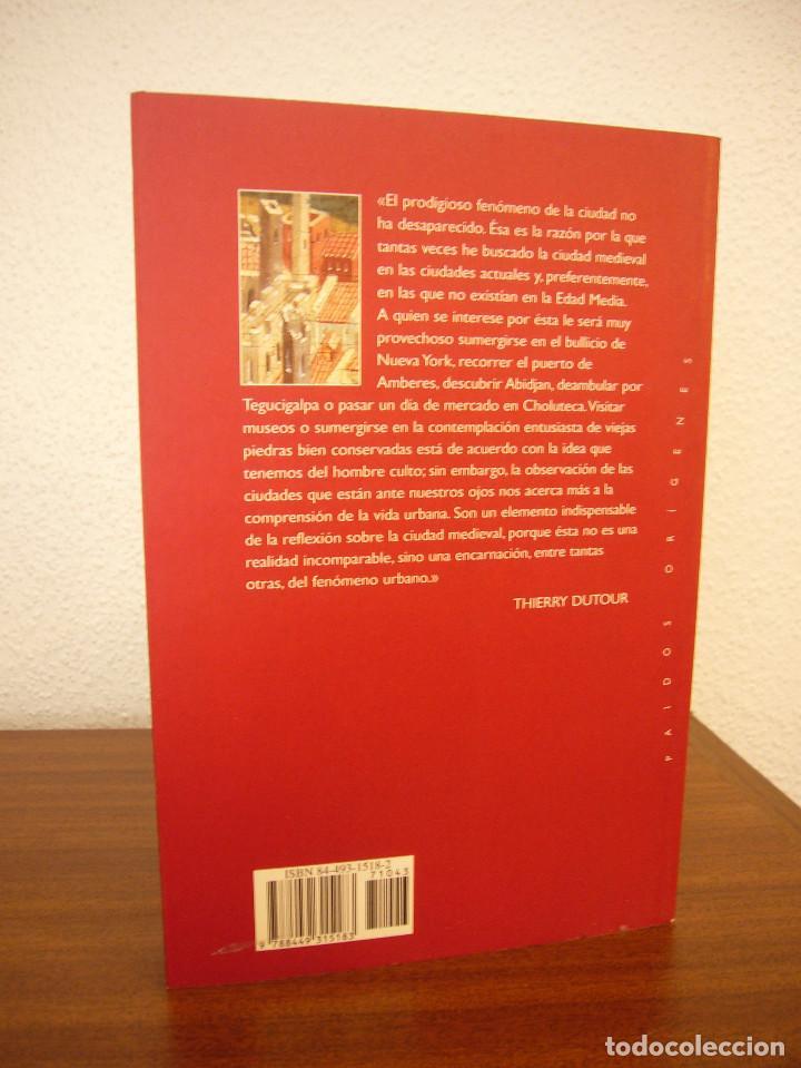 Libros de segunda mano: THIERRY DUTOUR: LA CIUDAD MEDIEVAL (PAIDÓS, 2004) COMO NUEVO - Foto 3 - 168379984