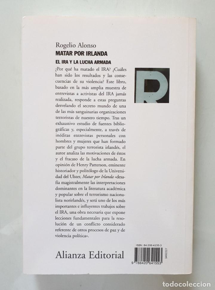 Libros de segunda mano: MATAR POR IRLANDA: EL IRA Y LA LUCHA ARMADA / ROGELIO ALONSO / ALIANZA EDITORIAL 2003 (FIRMA AUTOR) - Foto 2 - 168383760