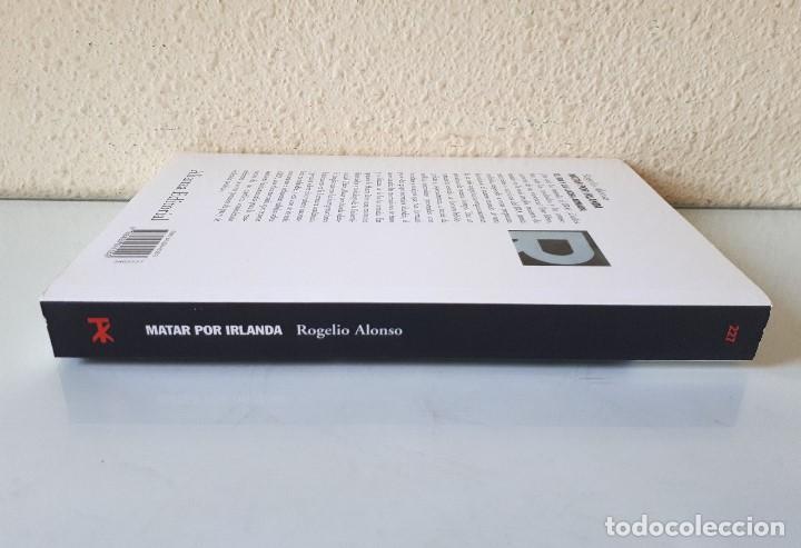 Libros de segunda mano: MATAR POR IRLANDA: EL IRA Y LA LUCHA ARMADA / ROGELIO ALONSO / ALIANZA EDITORIAL 2003 (FIRMA AUTOR) - Foto 3 - 168383760