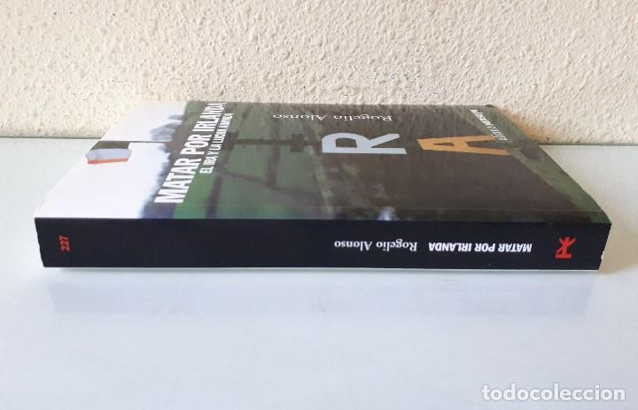 Libros de segunda mano: MATAR POR IRLANDA: EL IRA Y LA LUCHA ARMADA / ROGELIO ALONSO / ALIANZA EDITORIAL 2003 (FIRMA AUTOR) - Foto 4 - 168383760