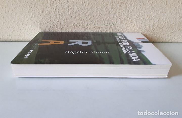 Libros de segunda mano: MATAR POR IRLANDA: EL IRA Y LA LUCHA ARMADA / ROGELIO ALONSO / ALIANZA EDITORIAL 2003 (FIRMA AUTOR) - Foto 5 - 168383760