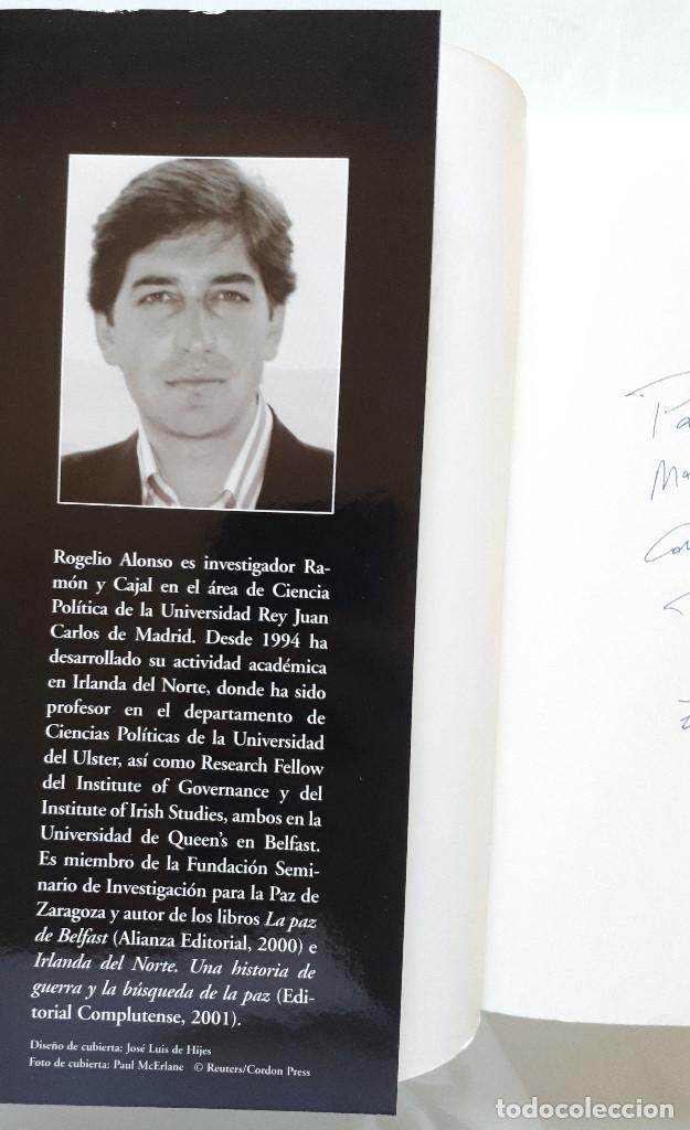 Libros de segunda mano: MATAR POR IRLANDA: EL IRA Y LA LUCHA ARMADA / ROGELIO ALONSO / ALIANZA EDITORIAL 2003 (FIRMA AUTOR) - Foto 6 - 168383760
