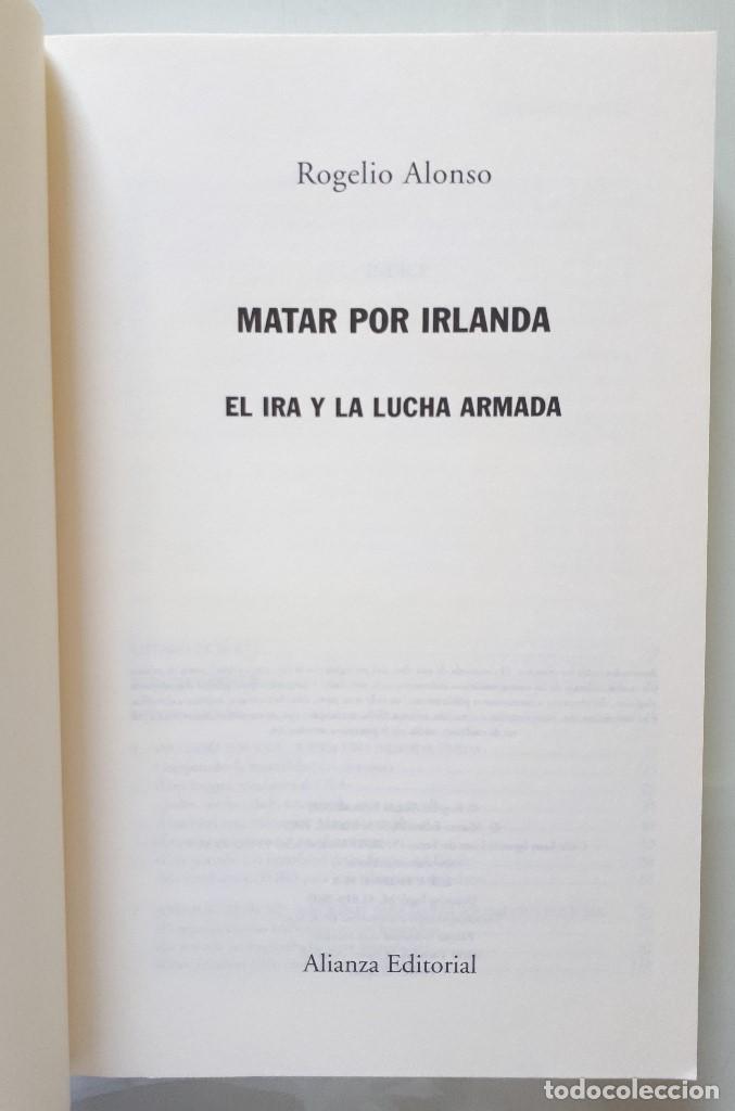 Libros de segunda mano: MATAR POR IRLANDA: EL IRA Y LA LUCHA ARMADA / ROGELIO ALONSO / ALIANZA EDITORIAL 2003 (FIRMA AUTOR) - Foto 8 - 168383760