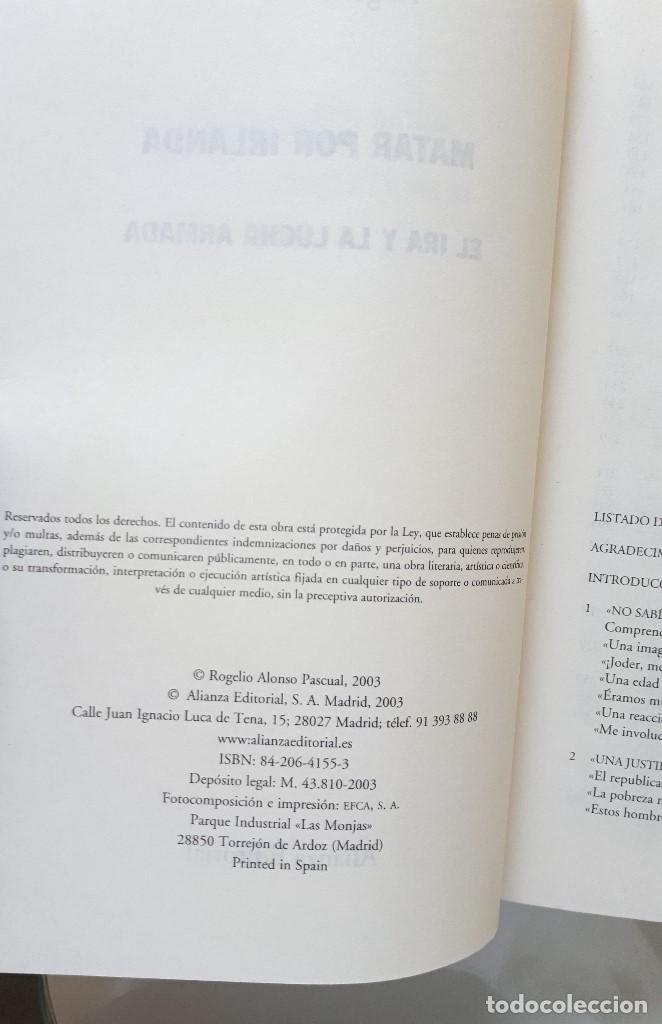 Libros de segunda mano: MATAR POR IRLANDA: EL IRA Y LA LUCHA ARMADA / ROGELIO ALONSO / ALIANZA EDITORIAL 2003 (FIRMA AUTOR) - Foto 9 - 168383760