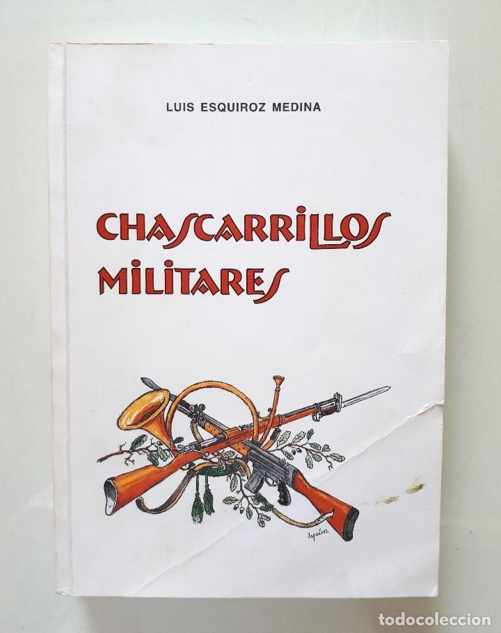 CHASCARRILLOS MILITARES / LUIS ESQUIROZ MEDINA 1995 (Libros de Segunda Mano - Historia - Otros)