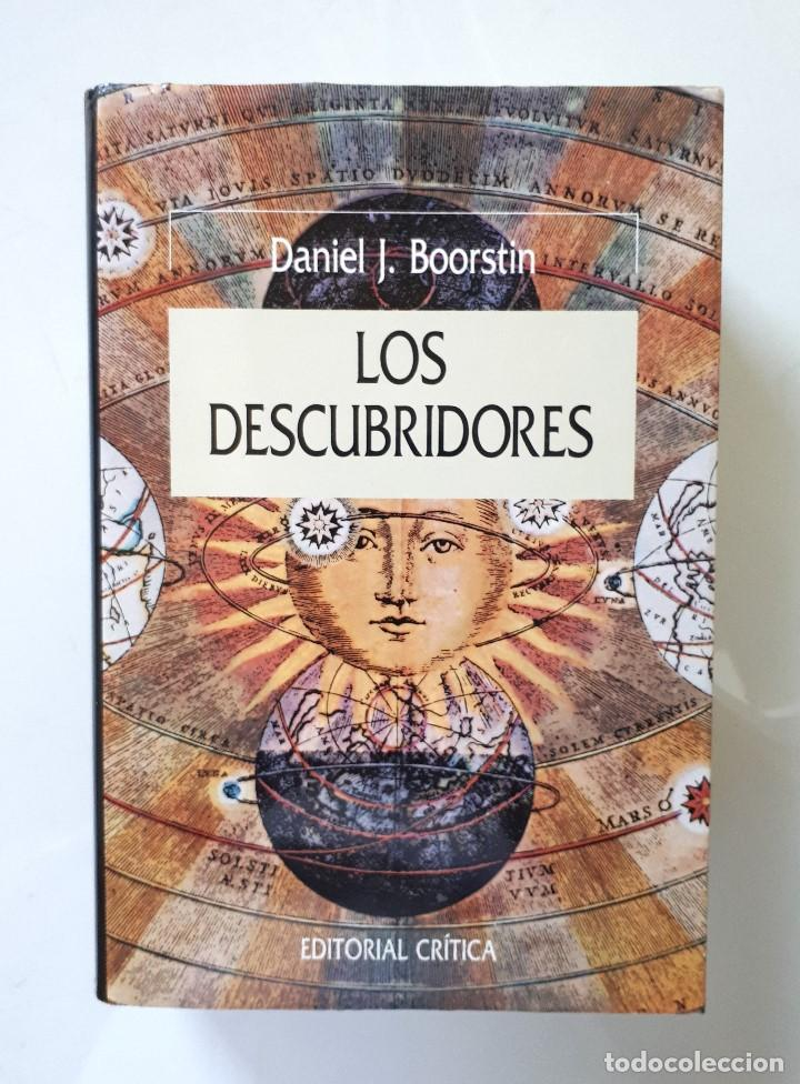 DANIEL J. BOORSTIN / LOS DESCUBRIDORES / CRÍTICA 1986 (Libros de Segunda Mano - Historia - Otros)