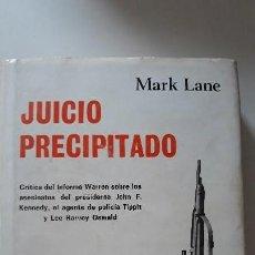 Libros de segunda mano: JUICIO PRECIPITADO. MARK LANE. ED. TAURUS, 1967. ASESINATO JOHN F. KENNEDY. . Lote 168387808