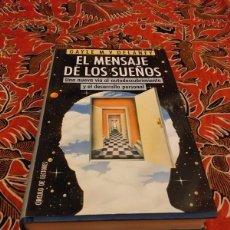 Libros de segunda mano: EL MENSAJE DE LOS SUEÑOS. UNA NUEVA VIA AL AUTODESCUBRIMIENTO Y EL DESARROLLO PERSONAL - GAYLE M V D. Lote 168406704