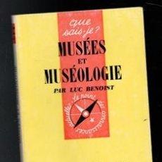 Libros de segunda mano: MUSÉES ET MUSÉOLOGIE. PAR LUC BENOIST. Lote 168408982