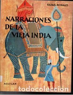 NARRACIONESD E LA VIEJA INDIA, RAFAEL MORALES (Libros de Segunda Mano - Literatura Infantil y Juvenil - Otros)