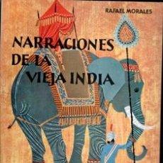 Libros de segunda mano: NARRACIONESD E LA VIEJA INDIA, RAFAEL MORALES. Lote 168409038