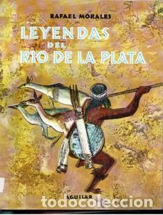 LEYENDAS DEL RIO DE LA PLATA, RAFAEL MORALES (Libros de Segunda Mano - Literatura Infantil y Juvenil - Otros)