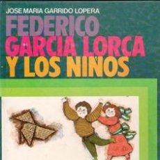 Libros de segunda mano: GARCÍA LORCA Y LOS NIÑOS, JOSÉ MARÍA GARRIDO LOPERA. Lote 168409046
