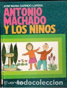 ANTONIO MACHADO Y LOS NIÑOS, JOSÉ MARÍA GARRIDO LOPERA (Libros de Segunda Mano - Literatura Infantil y Juvenil - Otros)
