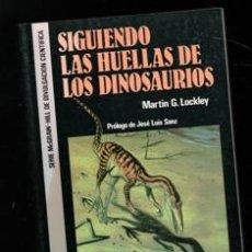 Libros de segunda mano: SIGUIENDO LAS HUELLAS DE LOS DINOSAURIOS, MAARTÍN G. LOCKLEY. Lote 168409134