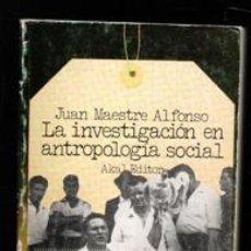 Libros de segunda mano: LA INVESTIGACIÓN EN ANTROPOLOGÍA SOCIAL, JUAN MAESTRE ALFONSO. Lote 168409138