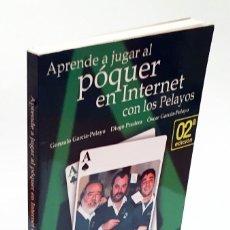 Libros de segunda mano: APRENDE A JUGAR AL PÓQUER EN INTERNET CON LOS PELAYOS - GONZALO GARCÍA-PELAYO - POKER, PÓQUER. Lote 168433144