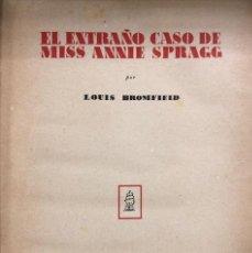 Second hand books - EL EXTRAÑO CASO DE MISS ANNIE SPRAGG. LOUIS BROMFIELD. LA NAVE. MADRID. - 168455360
