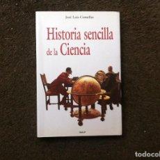 Libros de segunda mano: JOSÉ LUIS COMELLAS. HISTORIA SENCILLA DE LA CIENCIA. ED. RIALP, 2007. Lote 168477336