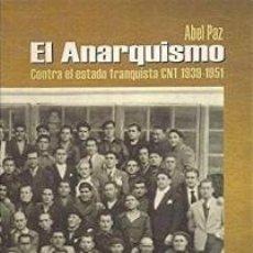 Gebrauchte Bücher - EL ANARQUISMO CONTRA EL ESTADO FRANQUISTA: CNT (1939-1951) / ABEL PAZ - 168478988