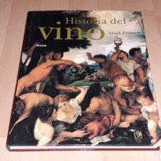 Libros de segunda mano: LIBRO HISTORIA DEL VINO, HUGH JOHNSON, 256 PÁG. ED. BLUME, 1ª EDICIÓN EN LENGUA ESPAÑOLA, AÑO 2005.. Lote 168479654