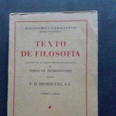 Libros de segunda mano: TEXTO DE FILOSOFÍA BIBLIOTECA COMILLAS EN XYZ 1942. Lote 168479676