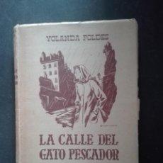 Libros de segunda mano: LA CALLE DEL GATO PESCADOR POR YOLANDA FALL 1941. Lote 168481384