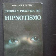 Libros de segunda mano: TEORÍA Y PRÁCTICA DEL HIPNOTISMO POR WILLIAM OUSBYZ. Lote 168482284