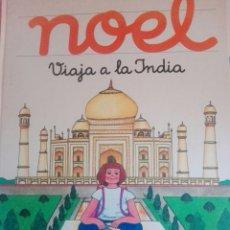Libros de segunda mano: LIBRO NOEL VIAJA A LA INDIA. Lote 168482664