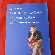 Libros de segunda mano: RESPUESTA A LA CARTA DE JESUS AL PAPA (2002) JAVIER SANZ - FERNANDO SANCHEZ DRAGO - ED. PLANETA. Lote 168493484