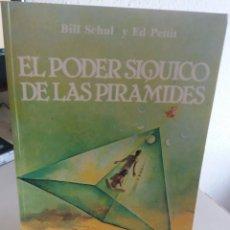 Libros de segunda mano: PODER SÍQUICO DE LAS PIRÁMIDES - SCHUL / PETTIT. Lote 168499872