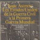Libros de segunda mano: ISAAC ASIMOV. LOS ESTADOS UNIDOS DE LA GUERRA CIVIL A LA PRIMERA GUERRA MUNDIAL. ALIANZA. Lote 168511648