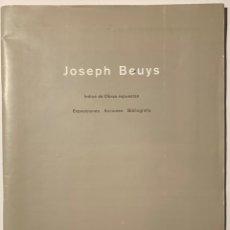 Libros de segunda mano: JOSEPH BEUYS. ÍNDICE DE OBRAS EXPUESTAS. EXPOSICIONES, ACCIONES, BIBLIOGRAFÍA. Lote 168521552