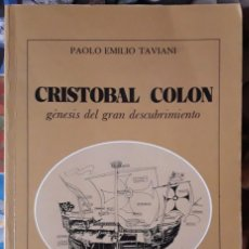 Libros de segunda mano: PAOLO EMILIO TAVIANI . CRISTÓBAL COLÓN. GÉNESIS DEL GRAN DESCUBRIMIENTO. Lote 168537184