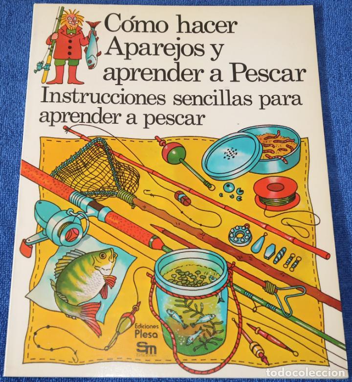 COMO HACER APAREJOS Y APRENDER A PESCAR - PLESA - SM (1984) (Libros de Segunda Mano - Literatura Infantil y Juvenil - Otros)
