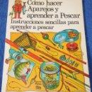 Libros de segunda mano: COMO HACER APAREJOS Y APRENDER A PESCAR - PLESA - SM (1984). Lote 168543488