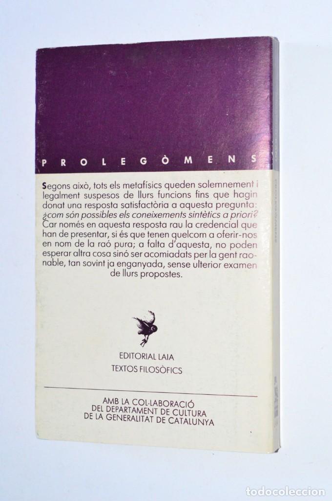 Libros de segunda mano: LIBRO PROLEGÒMENS IMMANUEL KANT EDITORIAL LAIA 1982 TEXTOS FILOSÒFICS DEPARTAMENT CULTURA CATALUNYA - Foto 2 - 168546808