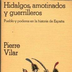 Libros de segunda mano: HIDALGOS, AMOTINADOS Y GUERRILLEROS / PIERRE VILAR. Lote 168568592
