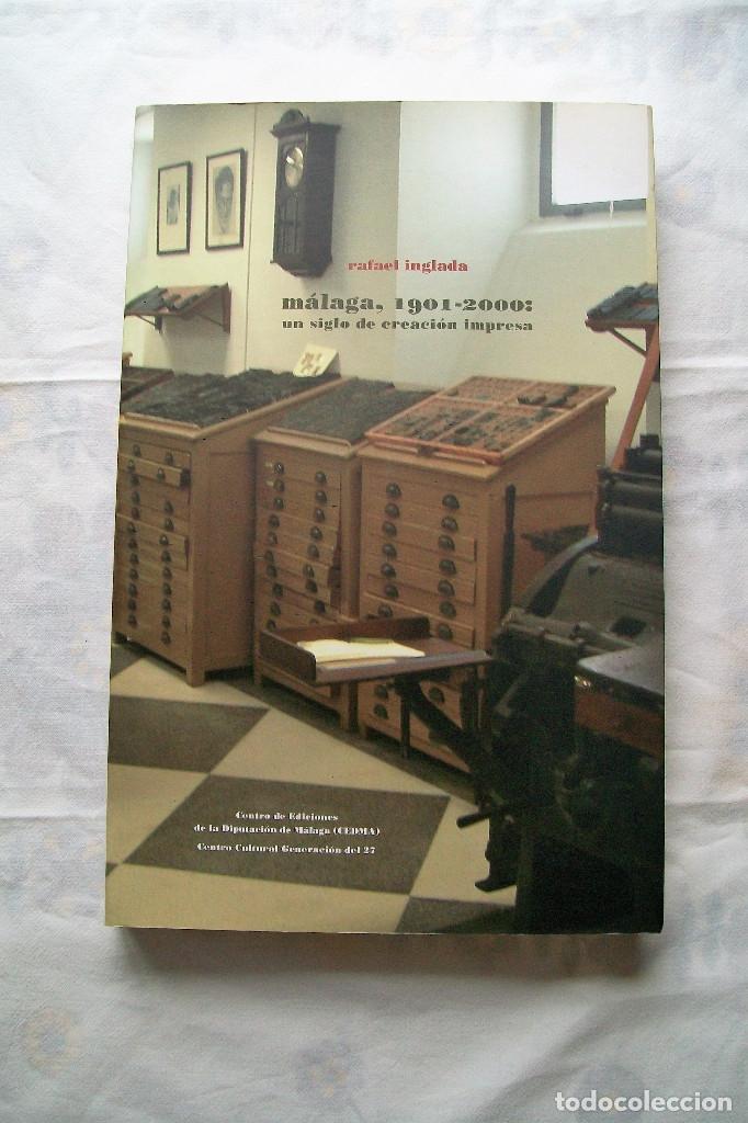 MÁLAGA, 1901-2000: UN SIGLO DE CREACIÓN IMPRESA CEDMA Y CENTRO CULTURAL GENERACIÓN DEL 27 2009 (Libros de Segunda Mano - Bellas artes, ocio y coleccionismo - Otros)