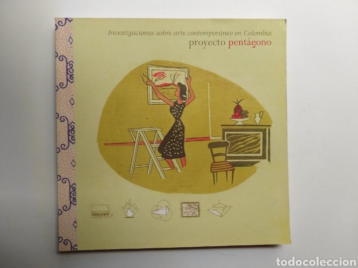 Historia arte siglo XX . Investigaciones sobre arte contemporáneo en Colombia . Proyecto Pentágono