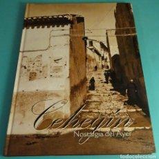 Libros de segunda mano: CEHEGÍN. NOSTALGIA DEL AYER. 2006. Lote 168606984
