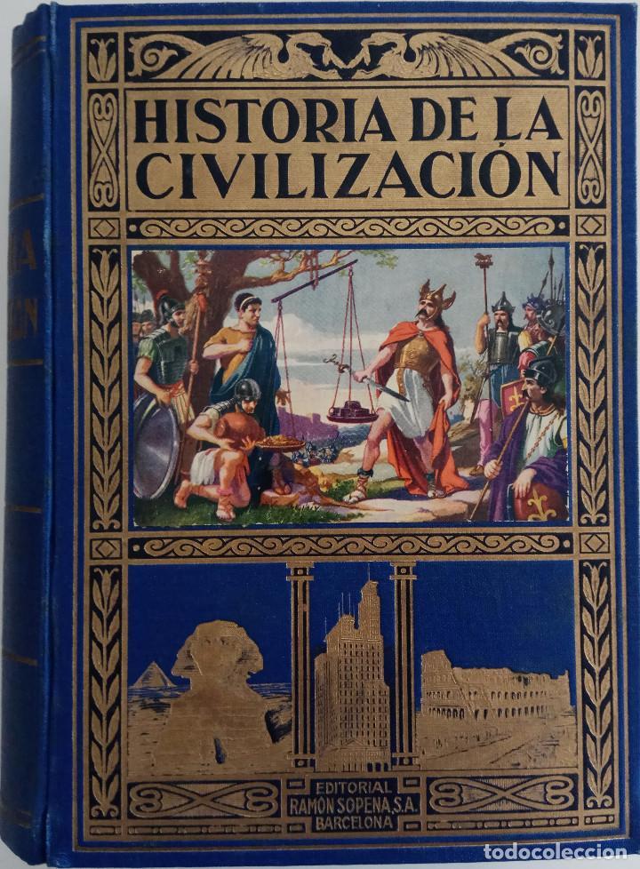 HISTORIA DE LA CIVILIZACIÓN - POR EDGAR SANDERSON - EDITORIAL RAMÓN SOPERA - AÑO 1942 (Libros de Segunda Mano - Historia - Otros)