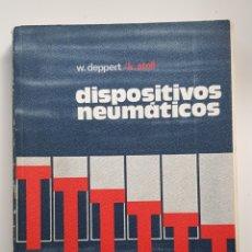 Libros de segunda mano: DISPOSITIVOS NEUMÁTICOS- W. DEPPERT, K. STOLL - MARCOMBO BOIXAREU EDITORES 1978. Lote 168611584