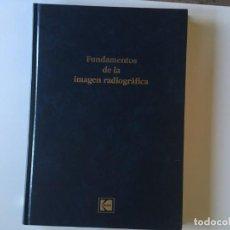 Libros de segunda mano: FUNDAMENTOS DE LA IMAGEN RADIOGRÁFICA KODAK - NUEVO - RAREZA. Lote 168611856