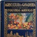 Libros de segunda mano: AGRICULTURA Y GANADERIA E INDUSTRIAS AGRICOLAS - POR ANTONIO GARCIA ROMERO - EDITORIAL RAMÓN SOPERA . Lote 168614148