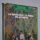 Libros de segunda mano: LA MANZANA Y LA SIDRA EN ASTURIAS. VV.AA. Lote 168615648