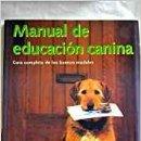 Libros de segunda mano: MANUAL DE EDUCACIÓN CANINA. GUÍA DE LOS BUENOS MODALES.. Lote 168617888